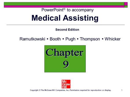 1 PowerPoint ® to accompany Chapter 9 Second Edition Ramutkowski  Booth  Pugh  Thompson  Whicker Copyright © The McGraw-Hill Companies, Inc. Permission.