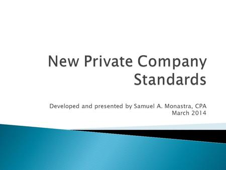 Developed and presented by Samuel A. Monastra, CPA March 2014.