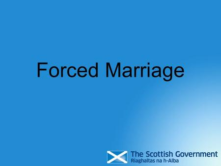 Forced Marriage.
