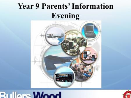 Year 9 Parents' Information Evening. Key Stage 4 Year 10 and Year 11 Preparing for public examinations at the end of Year 11.