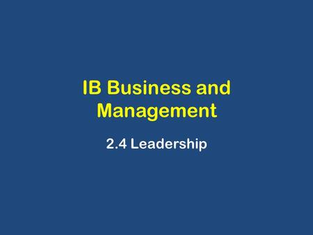 IB Business and Management 2.4 Leadership. Leadership Function: noun 1 : the office or position of a leader; 2 : capacity to lead 3 : the act or an instance.