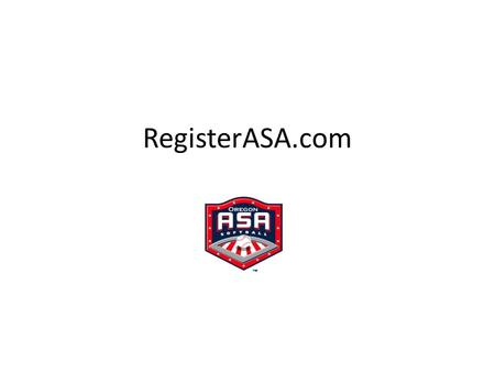 RegisterASA.com. Adding Members Adding Members: When adding your members please use either last year's Roster, or request a copy of the members previous.