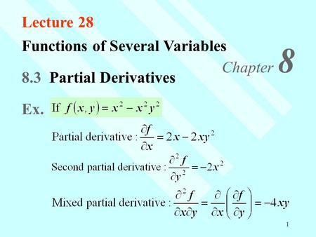 1 8.3 Partial Derivatives Ex. Functions of Several Variables Chapter 8 Lecture 28.
