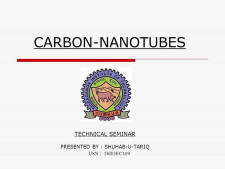 TECHNICAL SEMINAR PRESENTED BY : SHUHAB-U-TARIQ USN : 1SI03EC109