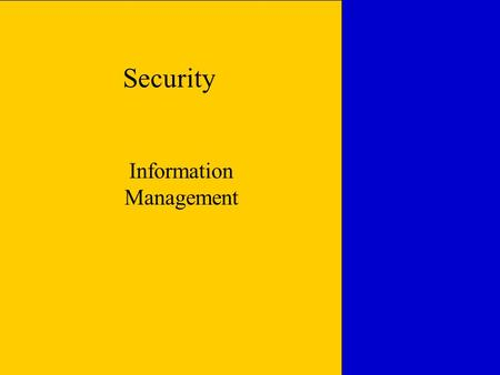 Security Information Management.  Thesis  Managing security event information is a difficult task  Most successful deployments start with a clear understanding.