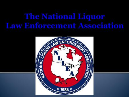  State, Provincial, County, Municipal & Campus Law Enforcement Personnel  Sworn and non-sworn officers  Vested interest in liquor law enforcement matters.