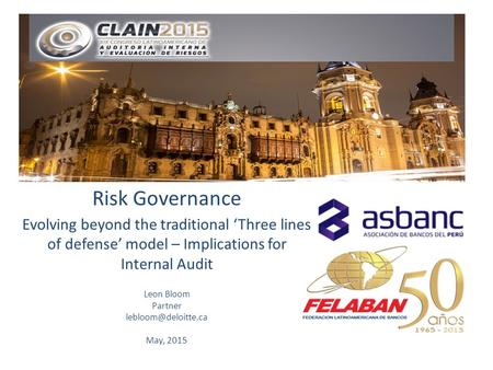 Risk Governance Evolving beyond the traditional 'Three lines of defense' model – Implications for Internal Audit Leon Bloom Partner