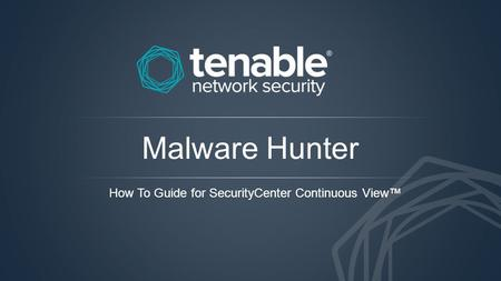 Malware Hunter How To Guide for SecurityCenter Continuous View™