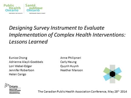 Designing Survey Instrument to Evaluate Implementation of Complex Health Interventions: Lessons Learned Eunice Chong Adrienne Alayli-Goebbels Lori Webel-Edgar.