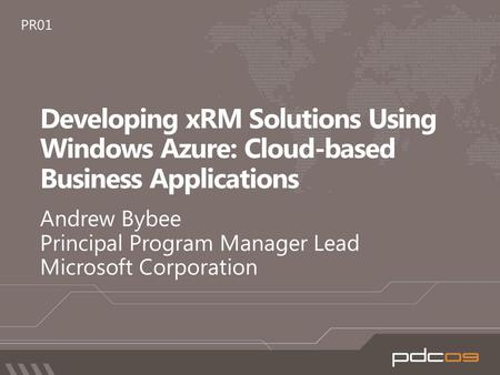 "> Utilize Windows Azure as integrated component of xRM solutions > Introduce new xRM capabilities in Dynamics CRM ""5"" > Demonstrate rapid development."