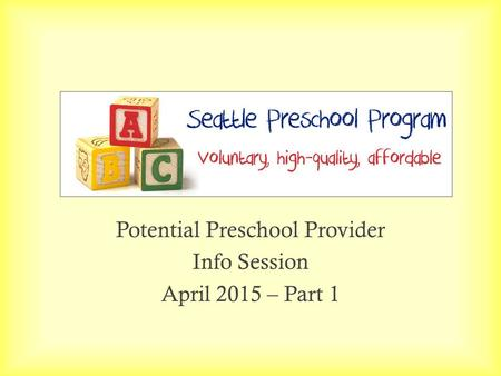 Potential Preschool Provider Info Session April 2015 – Part 1.