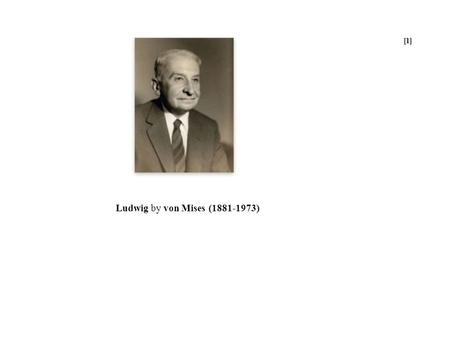 [1] Ludwig by von Mises (1881-1973). [2] Ludwig by von Mises Laissez Faire or Dictatorship 1. What the Encyclopedia of the <strong>Social</strong> Sciences says about.