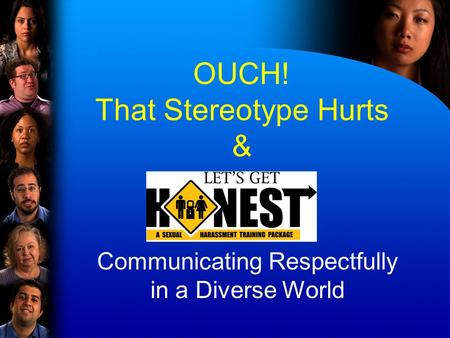 OUCH! That Stereotype Hurts & Communicating Respectfully in a Diverse World.