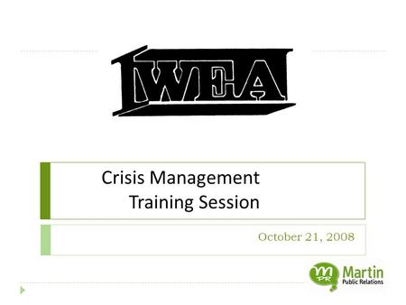 October 21, 2008 Crisis Management Training Session.