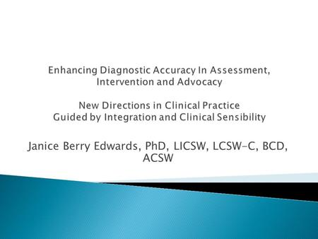 Janice Berry Edwards, PhD, LICSW, LCSW-C, BCD, ACSW.