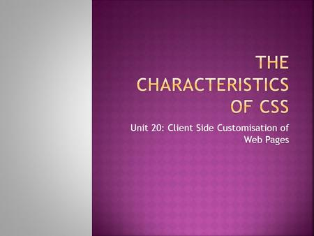 The Characteristics of CSS