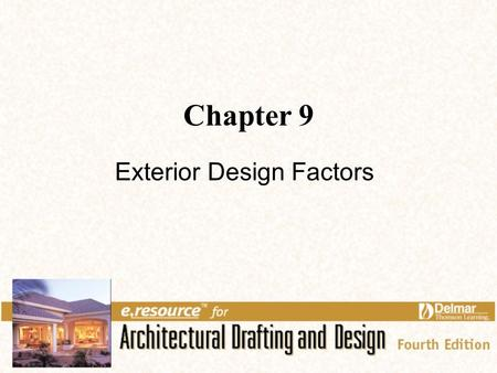 Chapter 9 Exterior Design Factors. 2 Links for Chapter 9 Site Considerations Design Basics The Design Process.