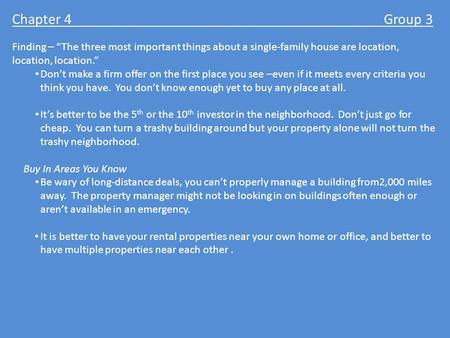 "Chapter 4 Group 3 Finding – ""The three most important things about a single-family house are location, location, location."" Don't make a firm offer on."