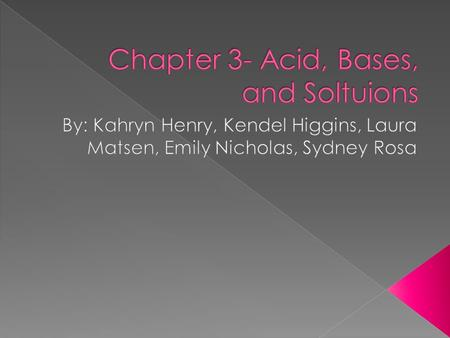 Chapter 3- Acid, Bases, and Soltuions