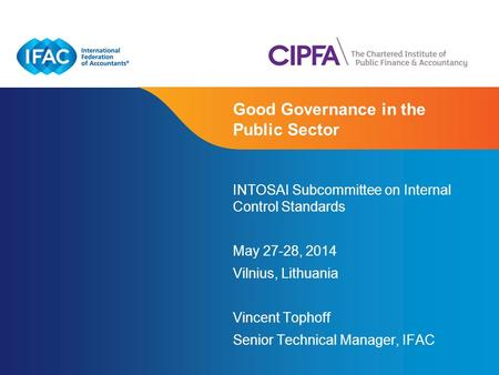 Page 1 | Confidential and Proprietary Information INTOSAI Subcommittee on Internal Control Standards May 27-28, 2014 Vilnius, Lithuania Vincent Tophoff.
