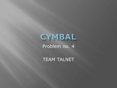 Problem no. 4 TEAM TALNET.  Discharging an electronic flash unit near a cymbal will produce a sound from the cymbal.  Explain the phenomenon and investigate.
