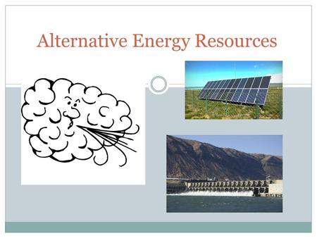 Alternative Energy Resources. How much of the energy we use in the United States comes from renewable energy sources?