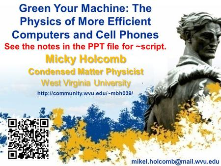 Micky Holcomb Condensed Matter Physicist West Virginia University Micky Holcomb Condensed Matter Physicist West Virginia University