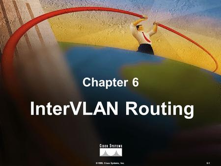InterVLAN Routing Chapter 6