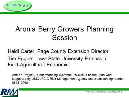 Www.extension.iastate.edu/annie Aronia Berry Growers Planning Session Heidi Carter, Page County Extension Director Tim Eggers, Iowa State University Extension.
