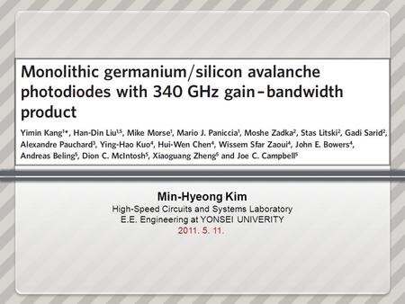 Min-Hyeong Kim High-Speed Circuits and Systems Laboratory E.E. Engineering at YONSEI UNIVERITY 2011. 5. 11.