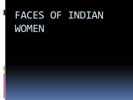 FACES OF INDIAN WOMEN.