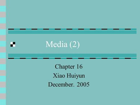 Media (2) Chapter 16 Xiao Huiyun December. 2005. Introduction The growth of mass circulation news-papers in Britain was a direct result of the process.