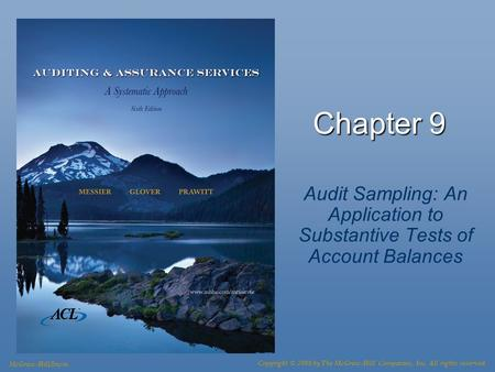 Chapter 9 Audit Sampling: An Application to Substantive Tests of Account Balances McGraw-Hill/Irwin Copyright © 2008 by The McGraw-Hill Companies, Inc.