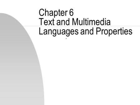 Chapter 6 Text and Multimedia Languages and Properties...