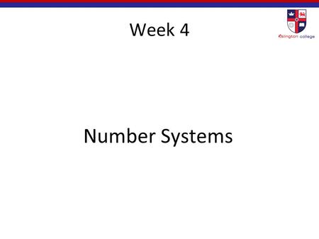 Week 4 Number Systems.