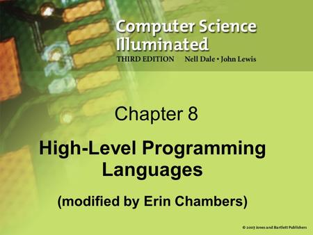Chapter 8 High-Level Programming Languages (modified by Erin Chambers)