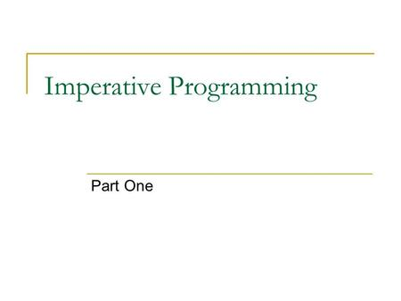Imperative Programming Part One. 2 Overview Outline the characteristics of imperative languages Discuss other features of imperative languages that are.