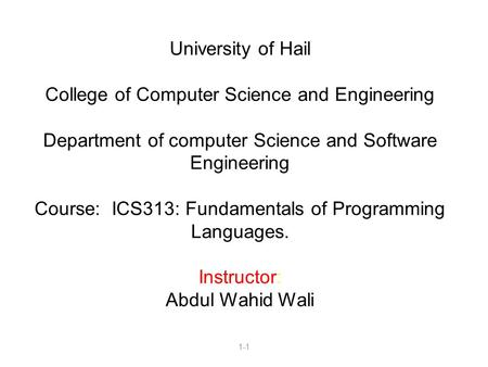1-1 University of Hail College of Computer Science and Engineering Department of computer Science and Software Engineering Course: ICS313: Fundamentals.