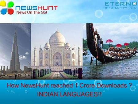 News On The Go! How NewsHunt reached 1 Crore Downloads ? INDIAN LANGUAGES!!