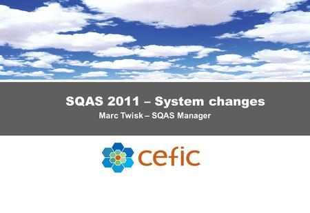 SQAS 2011 – System changes Marc Twisk – SQAS Manager.