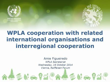 WPLA cooperation with related international organisations and interregional cooperation Amie Figueiredo WPLA Secretariat Wednesday, 16 October 2014 Vienna,