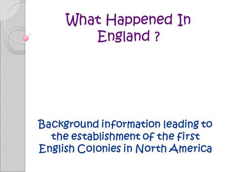 What Happened In England ?