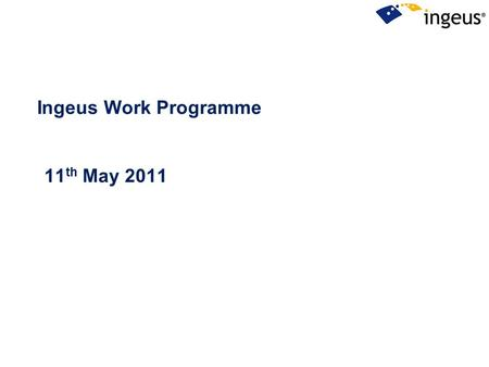 Ingeus Work Programme 11 th May 2011. Ingeus UK Limited is the largest company within the international Ingeus Group of Companies. In 2010, Ingeus and.