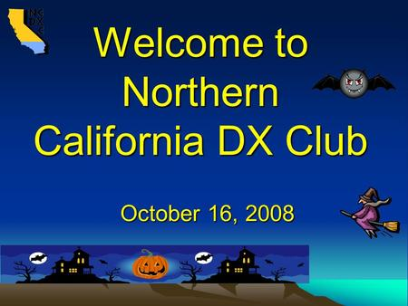 Welcome to Northern California DX Club October 16, 2008.
