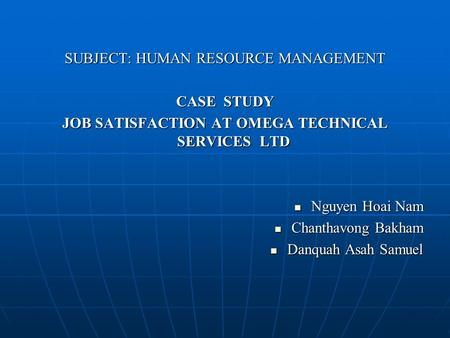 SUBJECT: HUMAN RESOURCE MANAGEMENT CASE STUDY