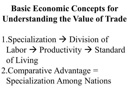 Basic Economic Concepts for Understanding the Value of Trade