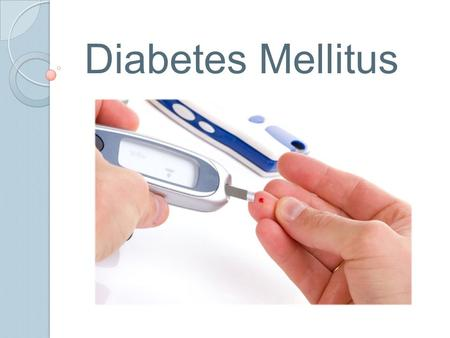 Diabetes Mellitus. What´s Diabetes? Diabetes is a group of metabolic alterations that lead to the increase of blood glucose concentration. Why there is.