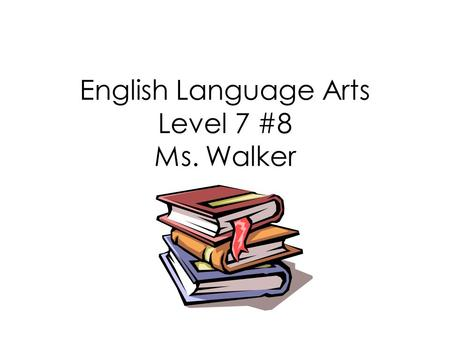 English Language Arts Level 7 #8 Ms. Walker. Root Words A root word is a word or word element from which other words grow, usually through the addition.