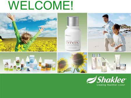 WELCOME!. Spend More Time with Family/Flexibility Take More Trips; Experience the World Improve Myself Help Others Protect Our Planet Enjoy a Healthier.
