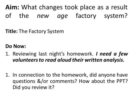 Title: The Factory System Do Now: